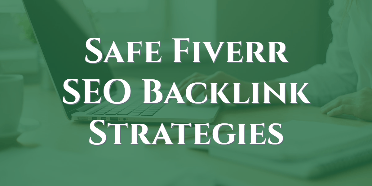 Safe Fiverr Gigs For Core SEO Backlinks